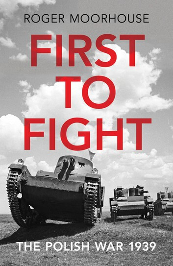 Cover of First to Fight by Roger Moorhouse